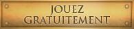 JOUEZ GRATUITEMENT